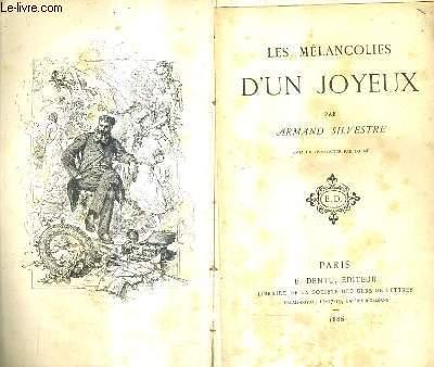 LES MELANCOLIES D'UN JOYEUX.