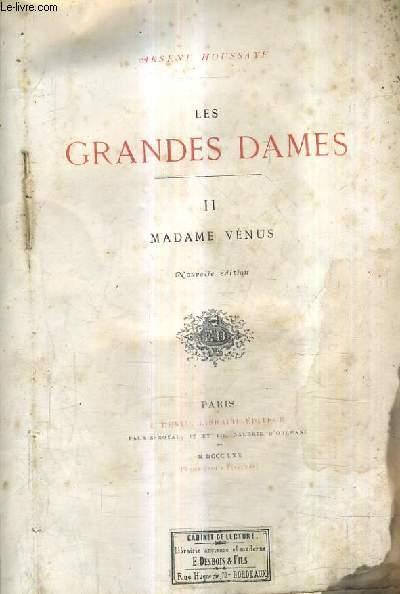 LES GRANDES DAMES / TOME 2 : MADAME VENUS / NOUVELLE EDITION.