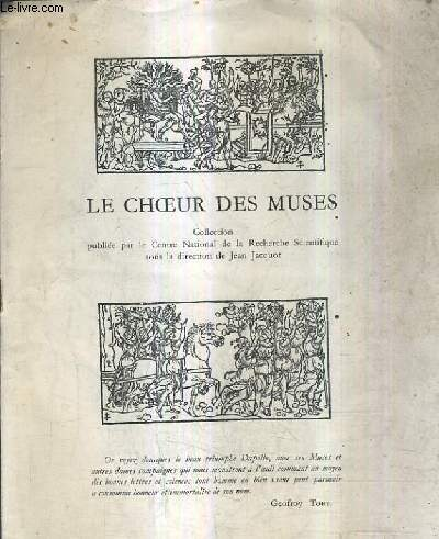 LE CHOEUR DES MUSES - COLLECTION PUBLIEE PAR LE CENTRE NATIONAL DE LA RECHERCHE SCIENTIFIQUE SOUS LA DIRECTION DE JEAN JACQUOT.