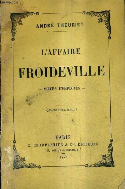 L'AFFAIRE FROIDEVILLE - MOEURS D'EMPLOYES.