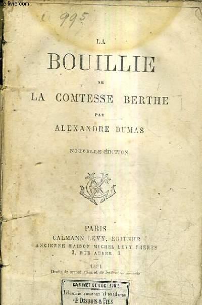 LA BOUILLE DE LA COMTESSE BERTHE / NOUVELLE EDITION.