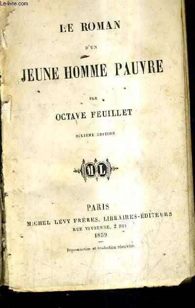 LE ROMAN D'UN JEUNE HOMME PAUVRE / 10E EDITION.