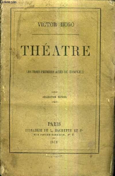 THEATRE - LES TROIS PREMIERS ACTES DE CROMWELL / COLLECTION HETZEL.