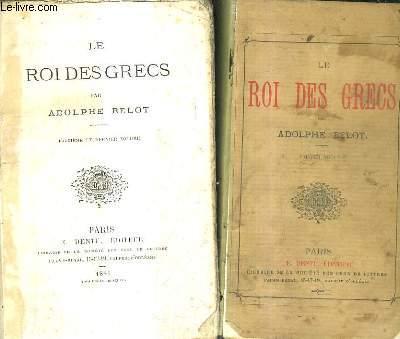 LE ROI DES GRECS / EN DEUX TOMES / TOMES 1 + 2 .