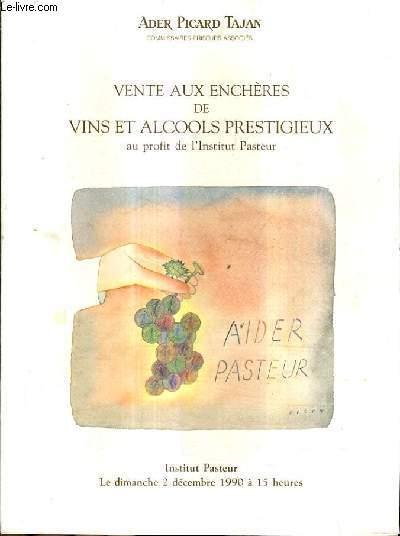 CATALOGUE DE VENTES AUX ENCHERES - VINS ET ALCOOLS PRESTIGIEUX AU PROFIT DE L'INSTITUT PASTEUR - 2 DECEMBRE 1990 - GRAND AMPHITHEATRE DE L'INSTITUT PASTEUR.
