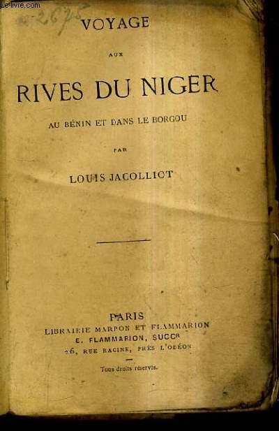 VOYAGE AUX RIVES DU NIGER AU BENIN ET DANS LE BORGOU.