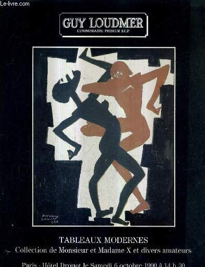 CATALOGUE DE VENTES AUX ENCHERES - TABLEAUX MODERNES COLLECTION DE MONSIEUR ET MADAME X ET DIVERS AMATEURS - PARIS HOTEL DROUOT - 6 OCTOBRE 1990.