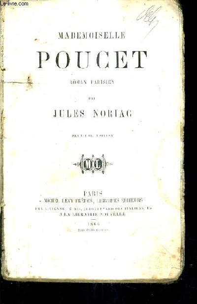 MADEMOISELLE POUCET ROMAN PARISIEN / 2E EDITION.
