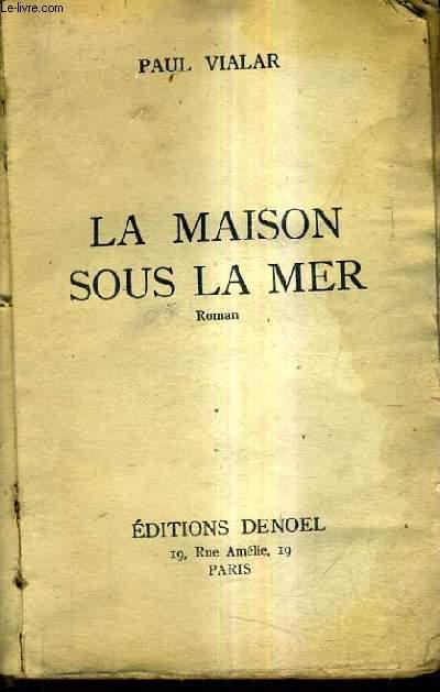 LA MAISON SOUS LA MER / ROMAN.