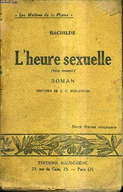 L'HEURE SEXUELLE / ROMAN / COLLECTION LES MAITRES DE LA PLUME.