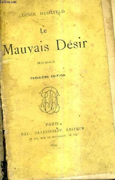 LE MAUVAIS DESIR / ROMAN / 3E EDITION.
