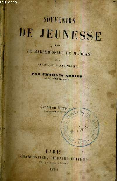 SOUVENIRS DE JEUNESSE SUIVIS DE MADEMOISELLE DE MARSAN ET DE LA NEUVAINE DE LA CHANDELEUR / 7E EDITION ACCOMPAGNEE DE NOTES.