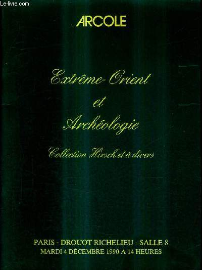 CATALOGUE DE VENTES AUX ENCHERES - COLLECTION HIRSCH ET A DIVERS - EXTREME ORIENT ET ARCHEOLOGIE - PARIS DROUOT RICHELIEU SALLE 8 - 4 DECEMBRE 1990.
