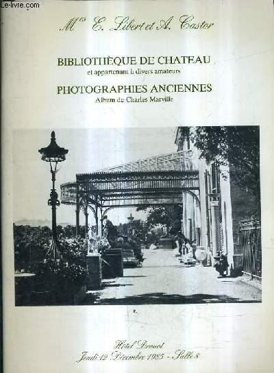 CATALOGUE DE VENTES AUX ENCHERES - BIBLIOTHEQUE DE CHATEAU ET APPARTENANT A DIVERS AMATEURS - PHOTOGRAPHIES ANCIENNES ALBUM DE CHARLES MARVILLE - HOTEL DROUOT - 12 DECEMBRE 1985.