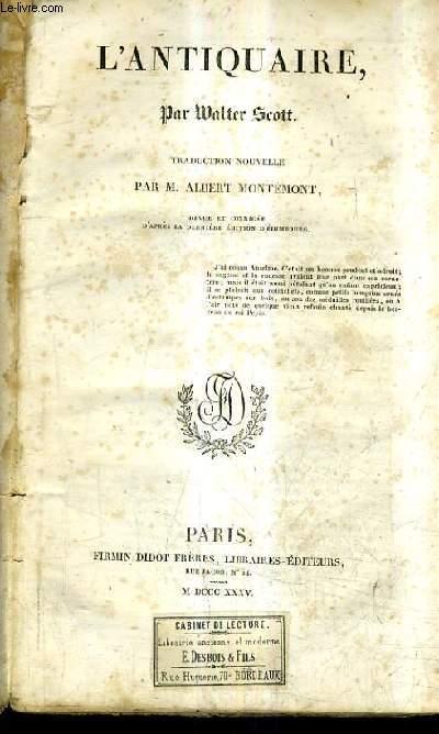 L'ANTIQUAIRE / TRADUCTION NOUVELLE PAR ALBERT MONTEMONT REVUE ET CORRIGEE D'APRES LA DERNIERE EDITION D'EDIMBOURG.