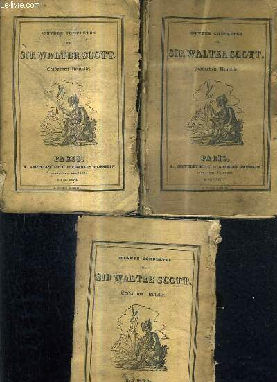 OEUVRES COMPLETES DE SIR WALTER SCOTT TOME 17 + 18 + 19 - L'ANTIQUAIRE TOMES 1 + 2 + 3.