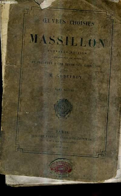 OEUVRES CHOISIES DE MASSILLON - TOME 2 - NOUVELLE EDITION ACCOMPAGNEE DE NOTES ET PRECEDEE D'UNE ETUDE SUR MASSILLON PAR FREDERIC GODEFROY.