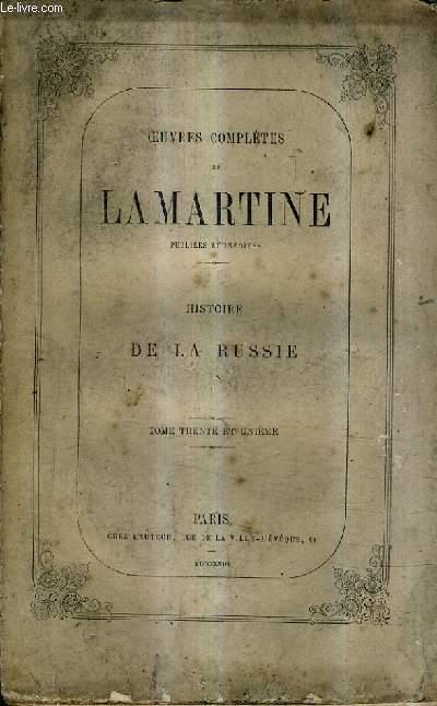 OEUVRES COMPLETES DE LAMARTINE PUBLIEES ET INEDITES - TOME 31 : HISTOIRE DE LA RUSSIE.