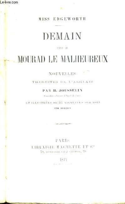 DEMAIN SUIVI DE MOURAD LE MALHEUREUX.