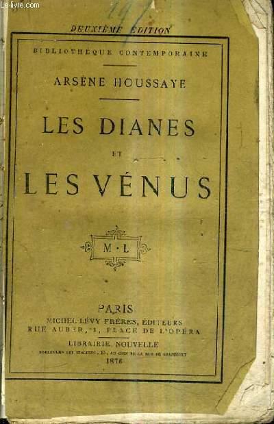 LES DIANES ET LES VENUS / 2E EDITION.