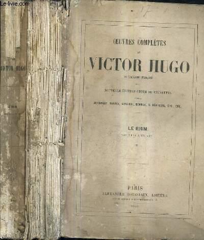 OEUVRES COMPLETES DE VICTOR HUGO / EN DEUX TOMES / LE RHIN LETTRE A UN AMI I + II - NOUVELLE EDITION.