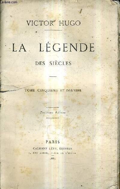 LA LEGENDE DES SIECLES - TOME 5 - 3E EDITION.