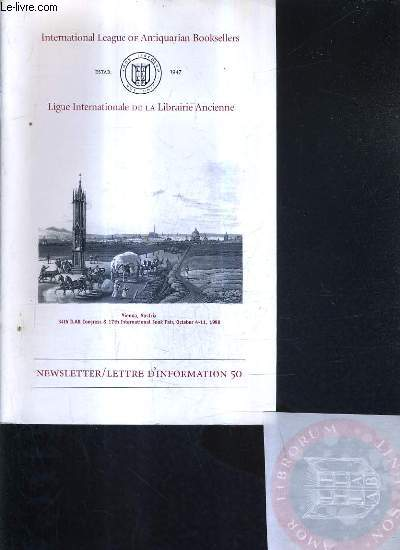 NEWSLETTER/LETTRE D'INFORMATION - INTERNATIONAL LEAGUE OF ANTIQUARIAN BOOK SELLERS - LIGUE INTERNATIONALE DE LA LIBRAIRIE ANCIENNE - N° 50 FEBRUARY 1998 .