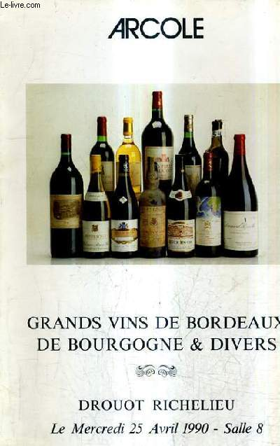 CATALOGUE (FASCICULE) DE VENTES AUX ENCHERES - GRANDS VINS DE BORDEAUX ET DIVERS - DROUOT RICHELIEU SALLE 8 - 25 AVRIL 1990.