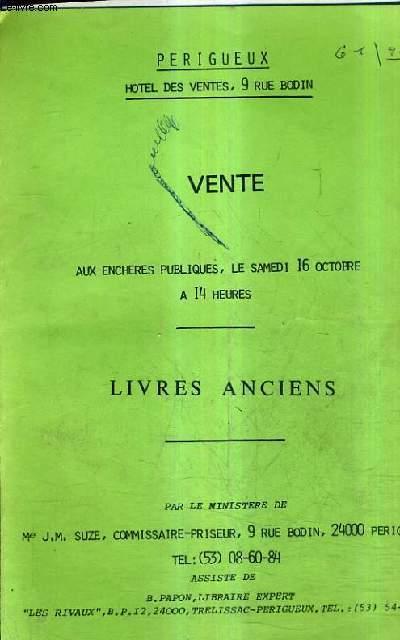 CATALOGUE DE VENTES AUX ENCHERES - LIVRES ANCIENS - HOTEL DES VENTES PERIGUEUX - 16 OCTOBRE A 14 HEURES.