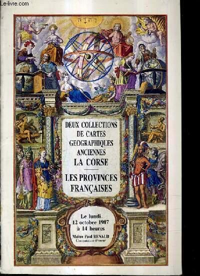 CATALOGUE DE VENTES AUX ENCHERES - DEUX COLLECTIONS DE CARTES GEOGRAPHIQUES ANCIENNES COLLECTION D CARTES DE LA CORSE COLLECTION S.L. CARTES DES PROVINCES FRANCAISES - NOUVEAU DROUOT - 12 OCTOBRE 1987.