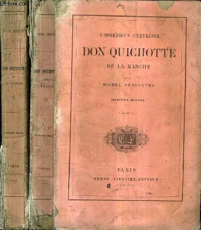 L'INGENIEUX CHEVALIER DON QUICHOTTE DE LA MANCHE / TRADUCTION NOUVELLE / EN DEUX TOMES / TOME 1 + TOME 2.
