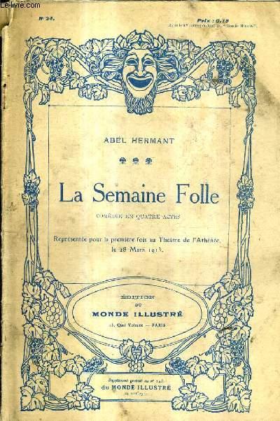 LA SEMAINE FOLLE COMEDIE EN QUATRE ACTES - N°34.
