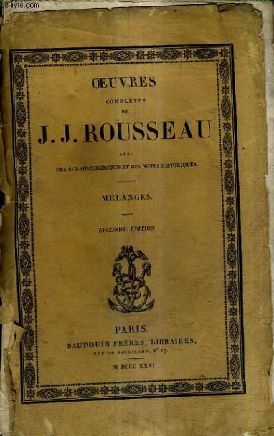 OEUVRES COMPLETES DE J.J. ROUSSEAU AVEC DES ECLAIRCISSEMENTS ET DES NOTES HISTORIQUES - MELANGES / 2E EDITION - OEUVRES COMPLETES DE J.J. ROUSSEAU TOME XI.