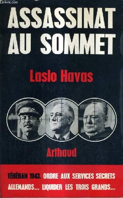 ASSASSINAT AU SOMMET - TEHERAN 1943.