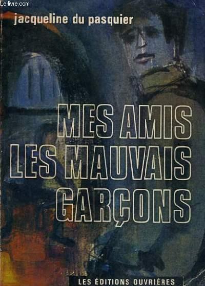 MES AMIS LES MAUVAIS GARCONS / COLLECTION VISAGES DU CHRIST N°7.