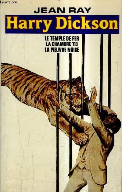 LES AVENTURES D'HARRY DICKSON - LE TEMPLE DE FER - LA CHAMBRE 113 - LA PIEUVRE NOIRE.