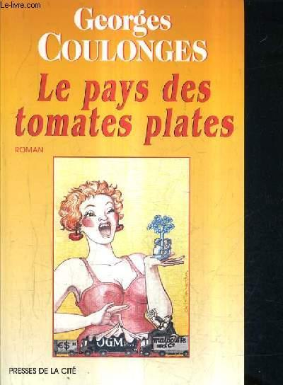 LE PAYS DES TOMATES PLATES.