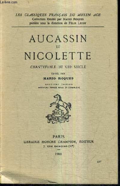 AUCASSIN ET NICOLETTE CHANTEFABLE DU XIIIE SIECLE / 2E EDITION NOUVEAU TIRAGE REVU ET COMPLETE.