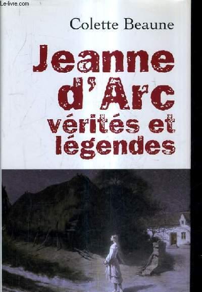 JEANNE D'ARC VERITES ET LEGENDES.