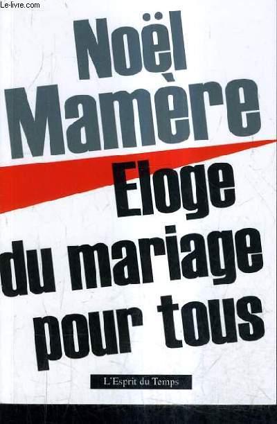 ELOGUE DU MARIAGE POUR TOUS.