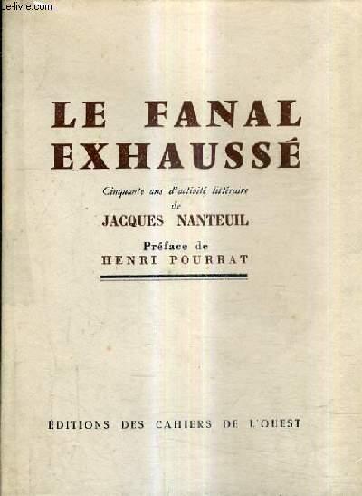 LE FANAL EXHAUSSE - CINQUANTE ANS D'ACTIVITE LITTERAIRE.