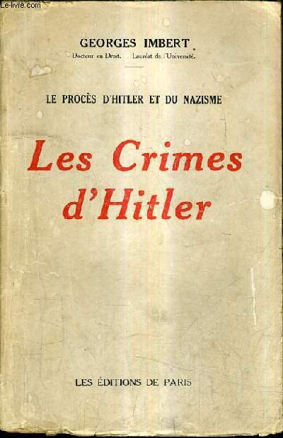 LE PROCES D'HITLER ET DU NAZISME - LES CRIMES D'HITLER.