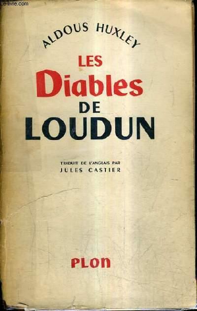 LES DIABLES DE LOUDUN - ETUDE D'HISTOIRE ET DE PSYCHOLOGIE.