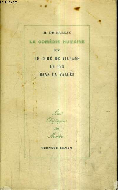 LA COMEDIE HUMAINE XX - LE CURE DE VILLAGE LE LYS DANS LA VALLEE / LES CLASSIQUES DU MONDE.