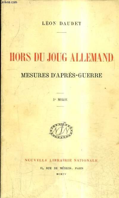 HORS DU JOUG ALLEMAND MESURES D'APRES GUERRE.