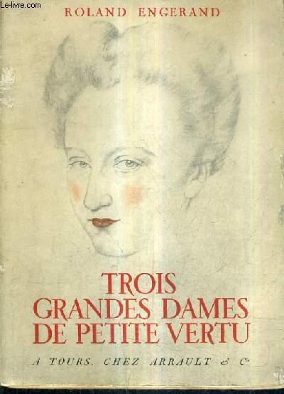 TROIS GRANDES DAMES DE PETITE VERTU.