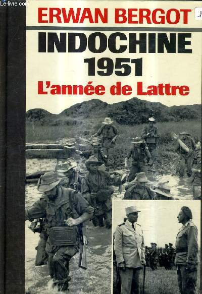 INDOCHINE 1951 UNE ANNEE DE VICTOIRE.