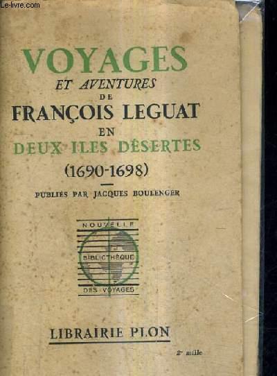 VOYAGES ET EVENTURES DE FRANCOIS LEGUAT EN DEUX ILES DESERTES 1690-1698.