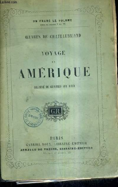 OEUVRES DE CHATEAUBRIAND - VOYAGE EN AMAERIQUE.