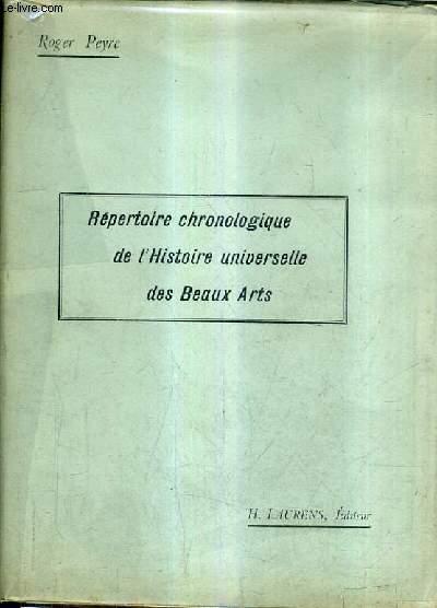 ERPERTOIRE CHRONOLOGIQUE DE L'HISTOIRE UNIVERSELLE DES BEAUX ARTS DEPUIS LES ORIGINES JUSQU'A LA FORMATION DES ECOLES CONTEMPORAINES.